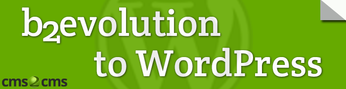 b2evolution-to-wordpress-migration-cms2cms