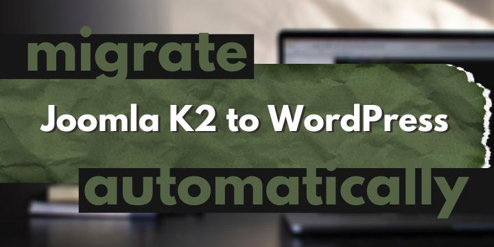 Joomla k2 to wordpress