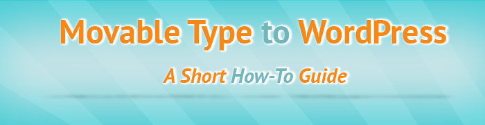 movable-type-to-wordpress-how-to-guide