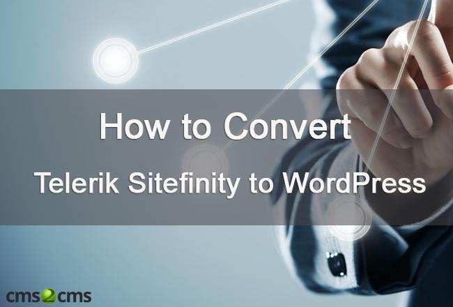 Telerik Sitefinity-to-WordPress-migration