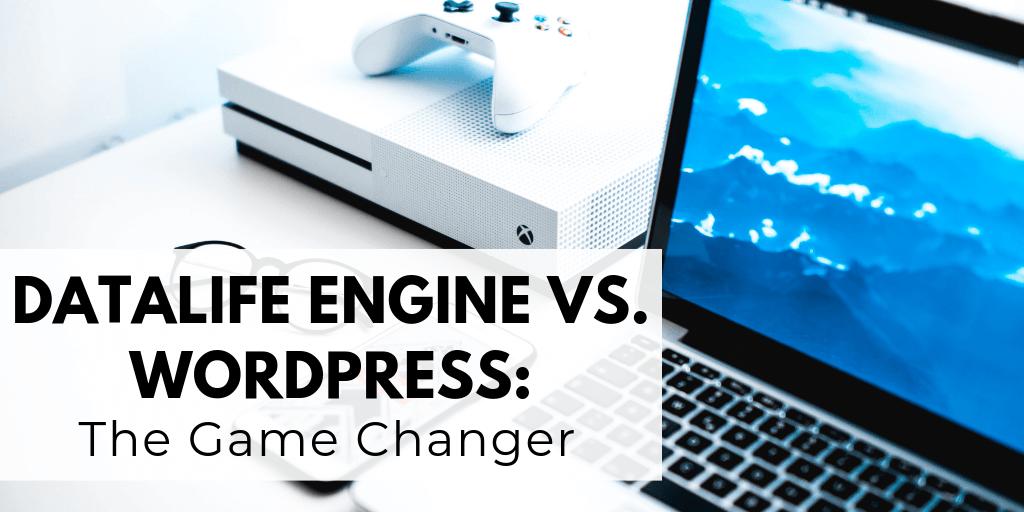 DataLife Engine vs. WordPress