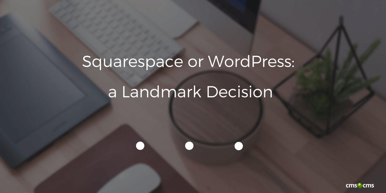 Squarespace to WordPress: a Landmark Decision