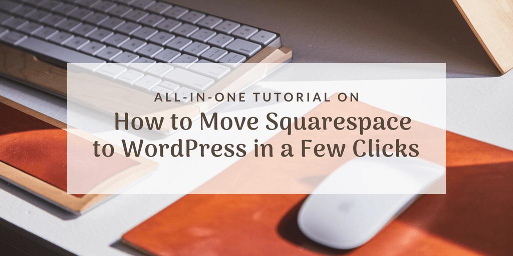 Move Squarespace to WordPress