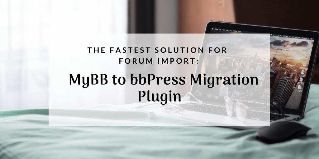 MyBB to bbPress migration plugin