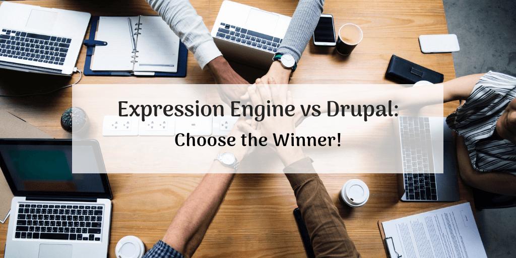 Expression Engine vs Drupal