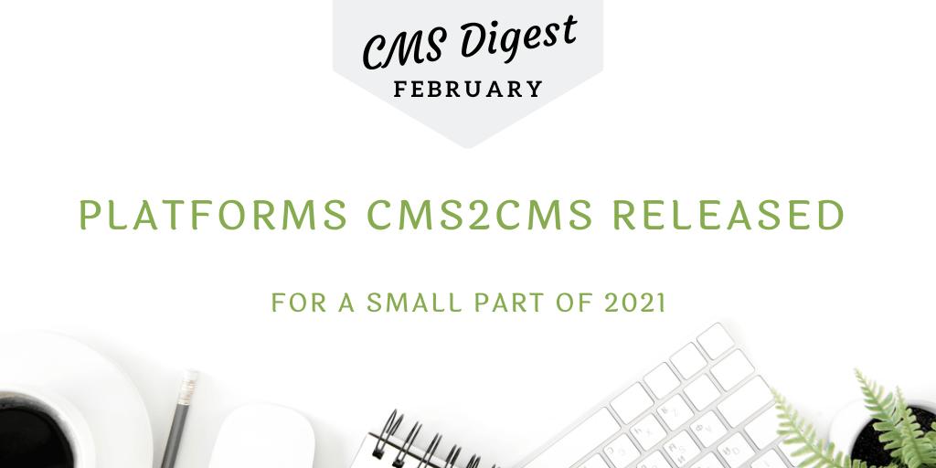 CMS platforms release 2021